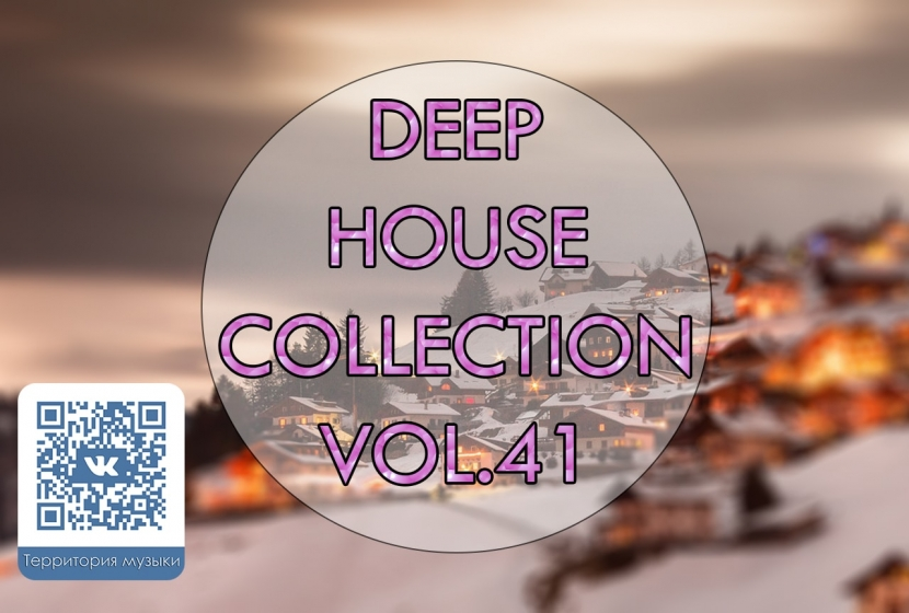DEEP HOUSE COLLECTION VOL.41