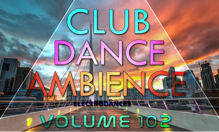 CLUB DANCE AMBIENCE VOL.102