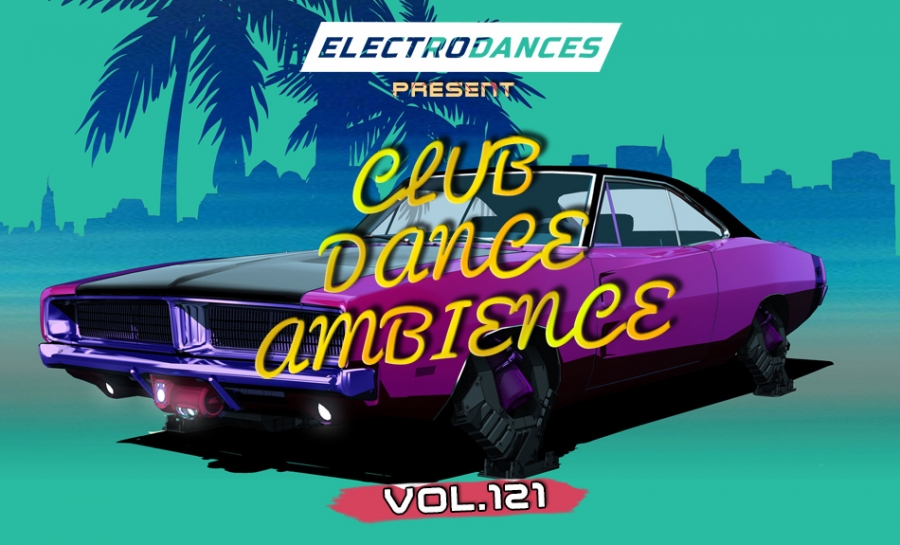 CLUB DANCE AMBIENCE VOL.121