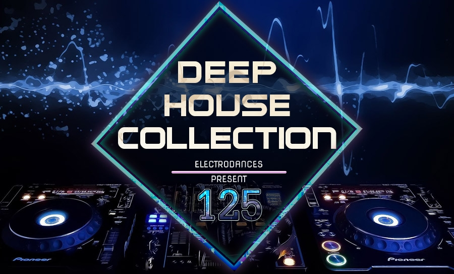 DEEP HOUSE COLLECTION VOL.125