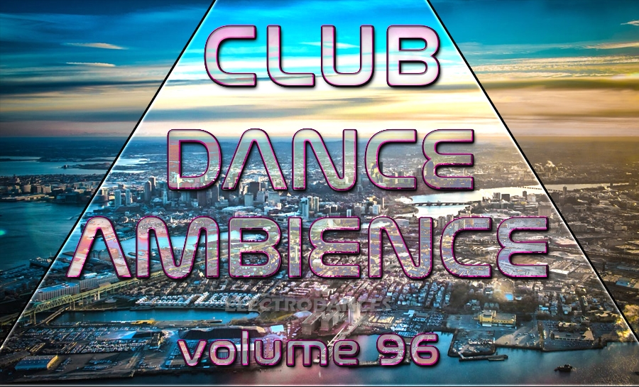 CLUB DANCE AMBIENCE VOL.96