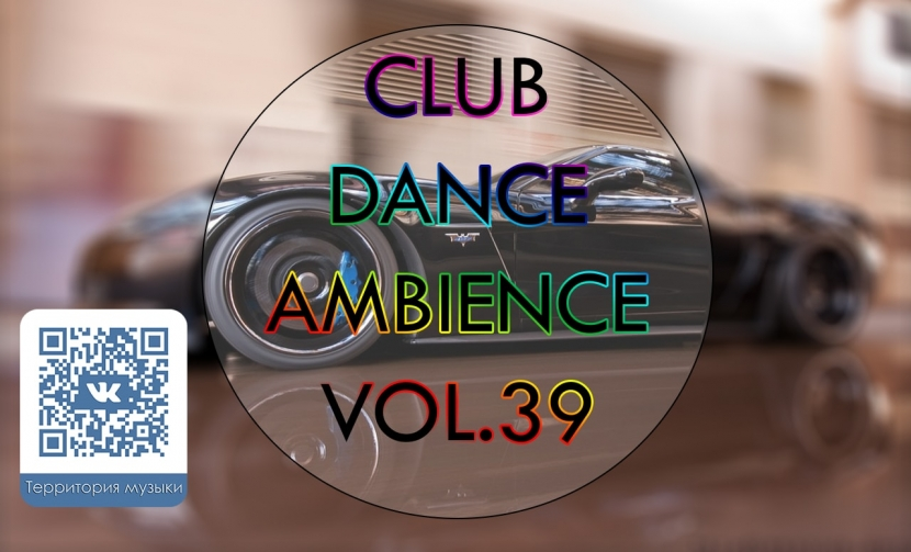 CLUB DANCE AMBIENCE VOL.39