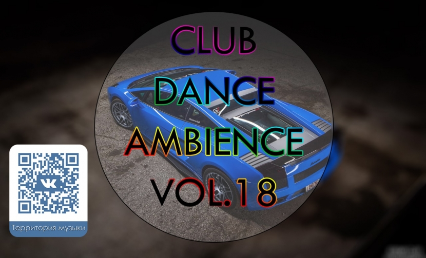 CLUB DANCE AMBIENCE VOL.18