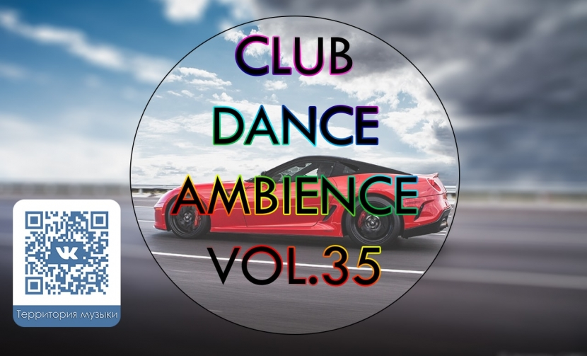 CLUB DANCE AMBIENCE VOL.35