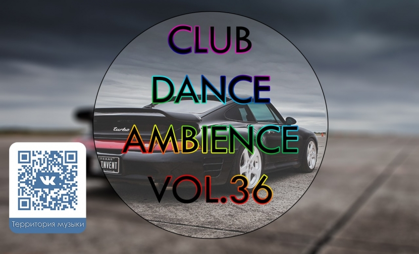 CLUB DANCE AMBIENCE VOL.36