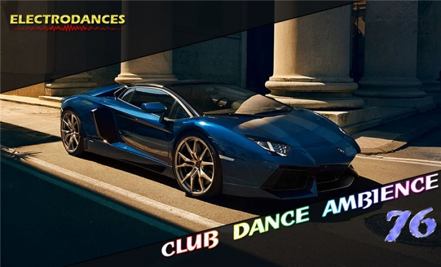 CLUB DANCE AMBIENCE VOL.76