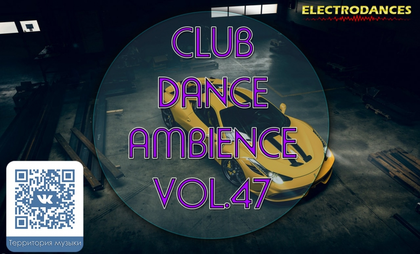 CLUB DANCE AMBIENCE VOL.47