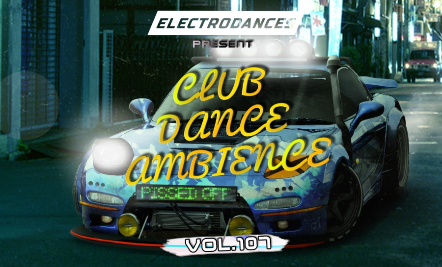 CLUB DANCE AMBIENCE VOL.107