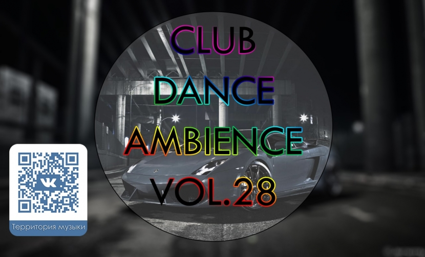 CLUB DANCE AMBIENCE VOL.28