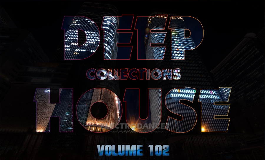 DEEP HOUSE COLLECTION VOL.102