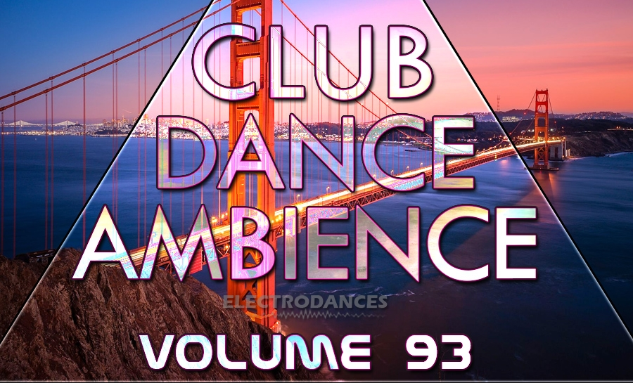 CLUB DANCE AMBIENCE VOL.93