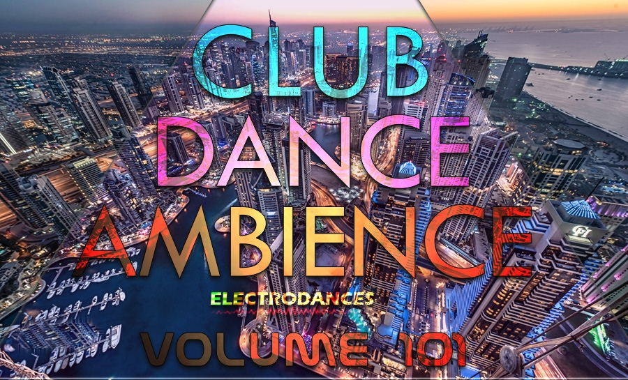 CLUB DANCE AMBIENCE VOL.101