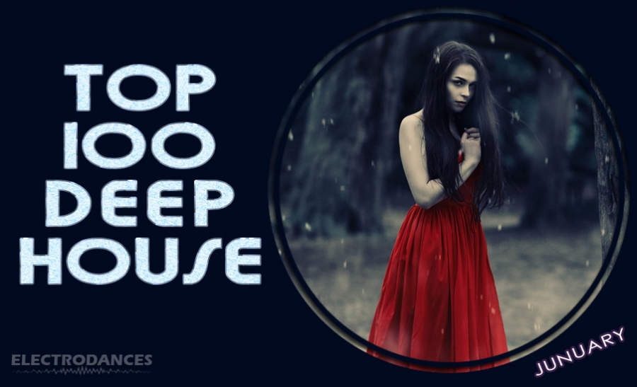 TOP 100 Deep House (JUNUARY)