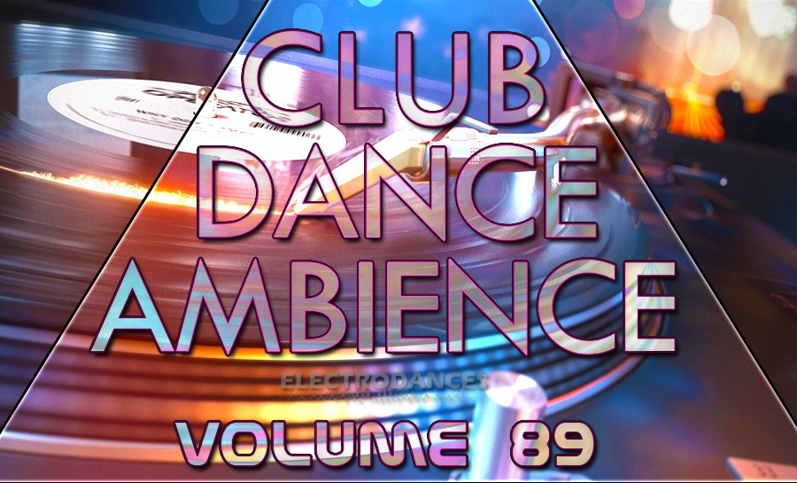 CLUB DANCE AMBIENCE VOL.89