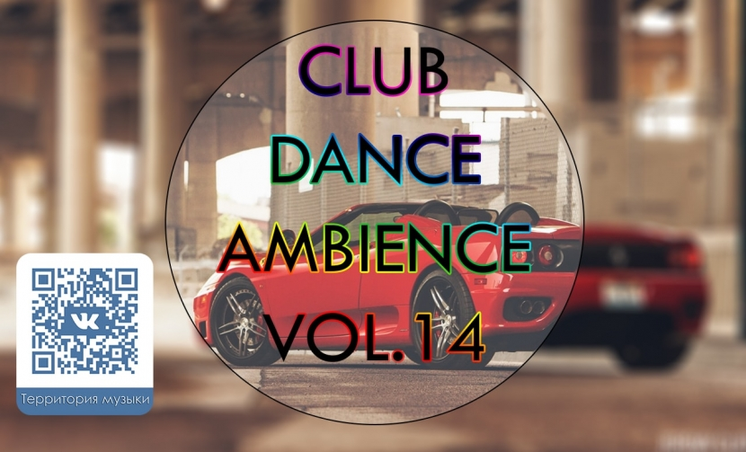 CLUB DANCE AMBIENCE VOL.14