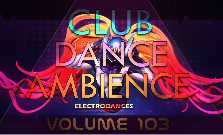 CLUB DANCE AMBIENCE VOL.103