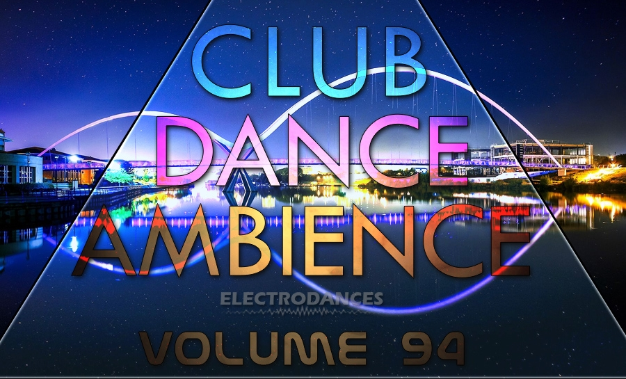 CLUB DANCE AMBIENCE VOL.94
