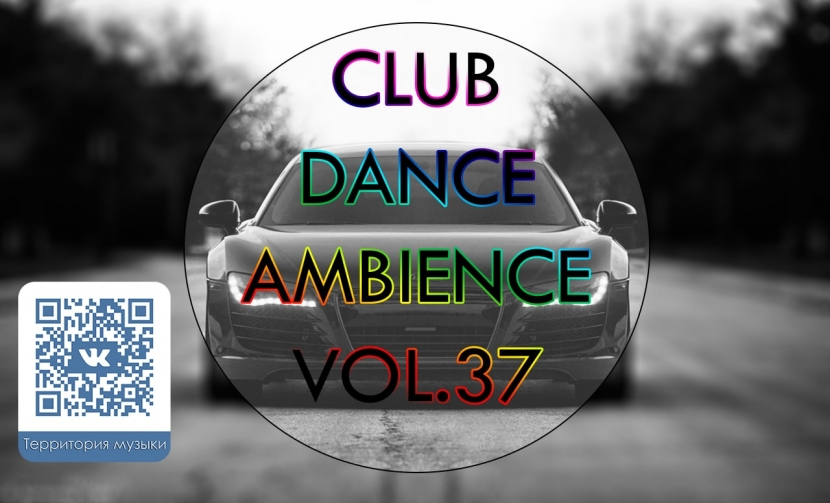 CLUB DANCE AMBIENCE VOL.37