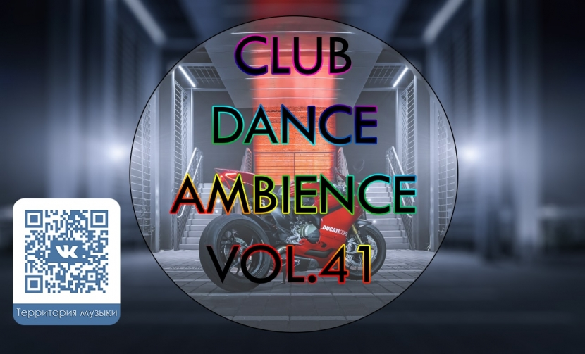 CLUB DANCE AMBIENCE VOL.41