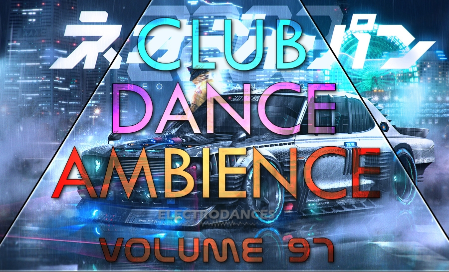 CLUB DANCE AMBIENCE VOL.97