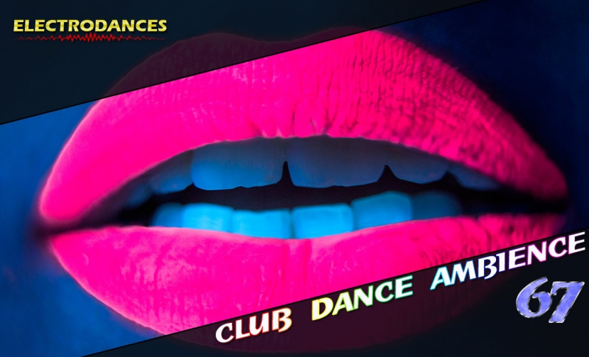 CLUB DANCE AMBIENCE VOL.67