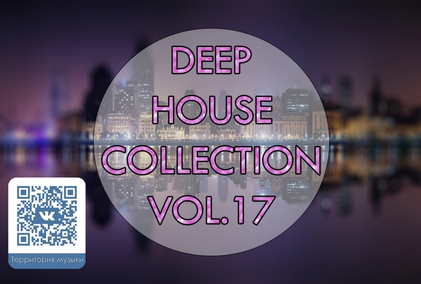 DEEP HOUSE COLLECTION VOL.17