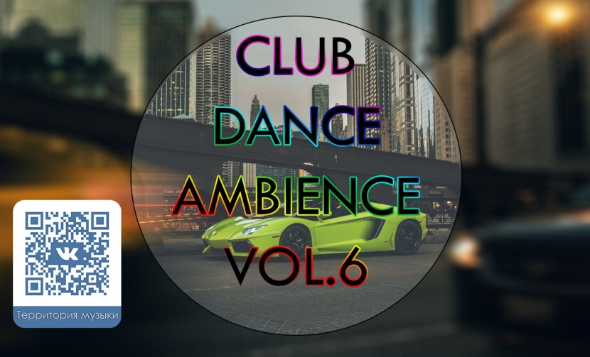 CLUB DANCE AMBIENCE VOL.6