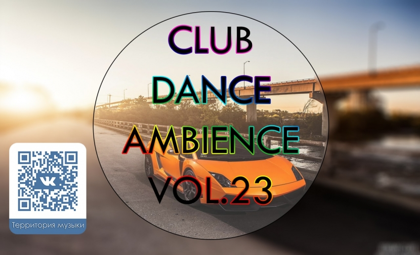 CLUB DANCE AMBIENCE VOL.23