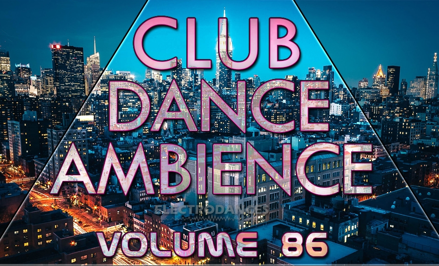 CLUB DANCE AMBIENCE VOL.86