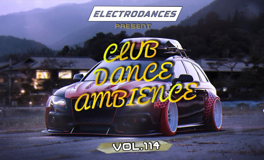 CLUB DANCE AMBIENCE VOL.114