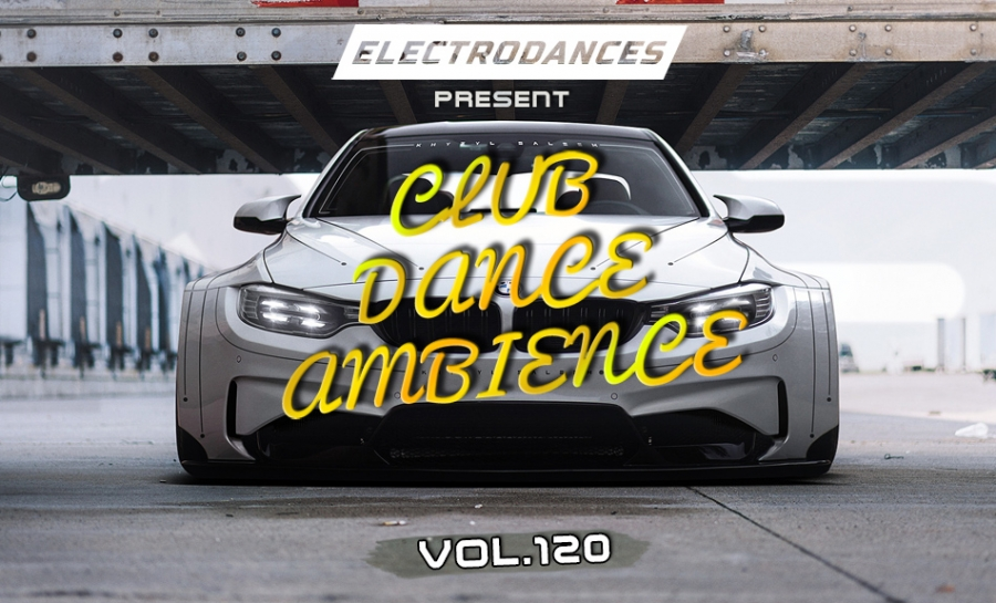 CLUB DANCE AMBIENCE VOL.120