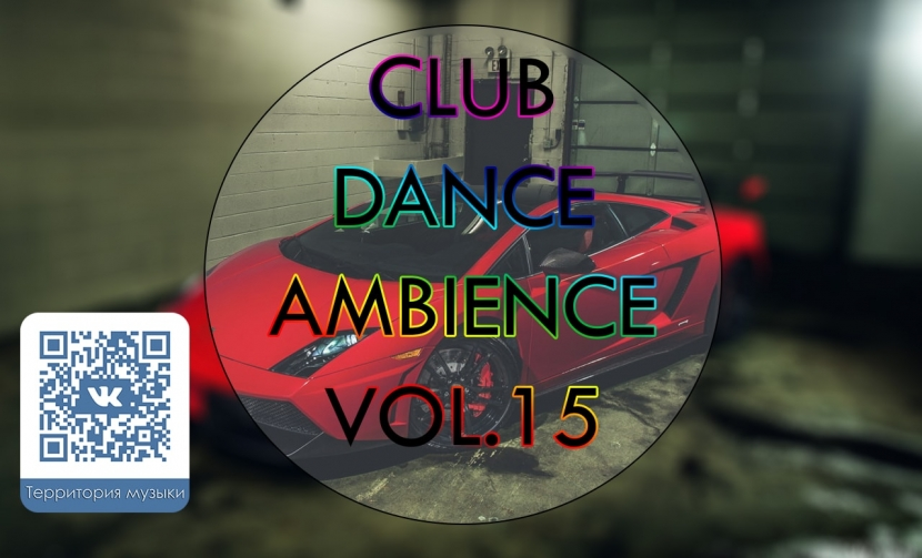 CLUB DANCE AMBIENCE VOL.15