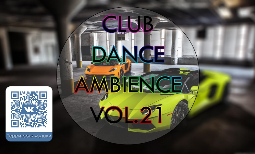 CLUB DANCE AMBIENCE VOL.21