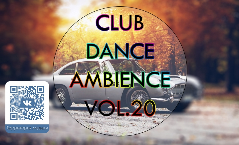 CLUB DANCE AMBIENCE VOL.20