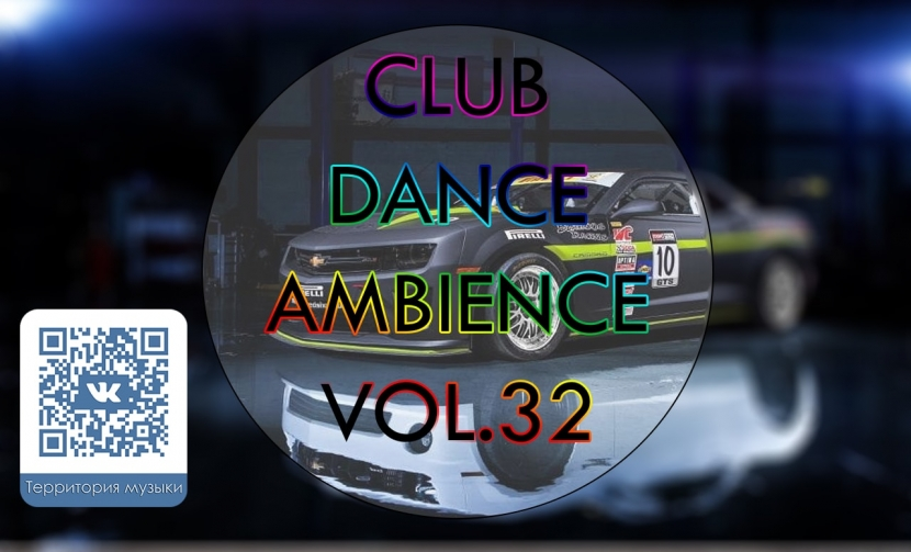 CLUB DANCE AMBIENCE VOL.32