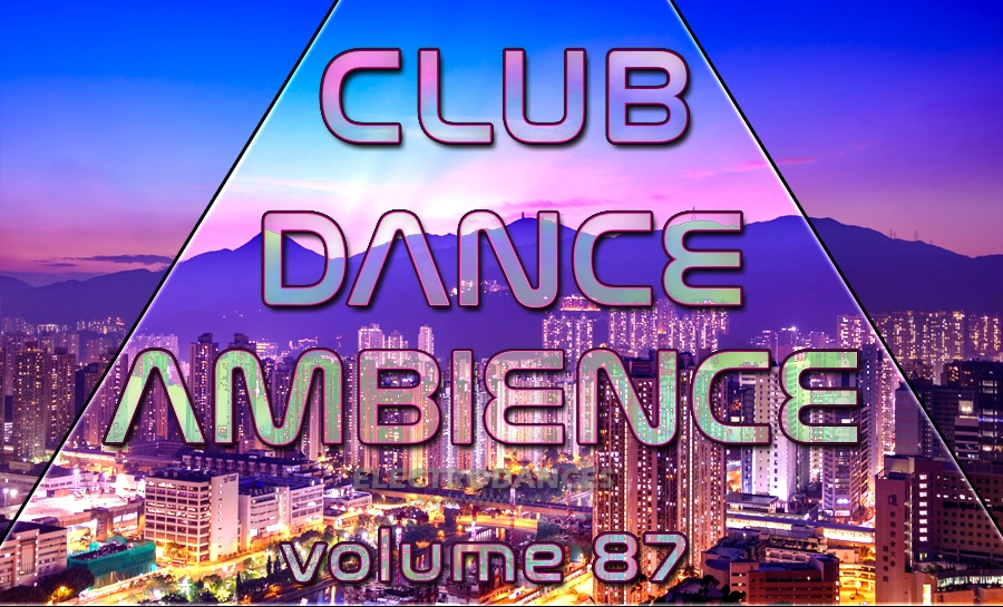 CLUB DANCE AMBIENCE VOL.87