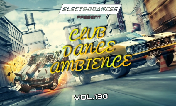 CLUB DANCE AMBIENCE VOL.130