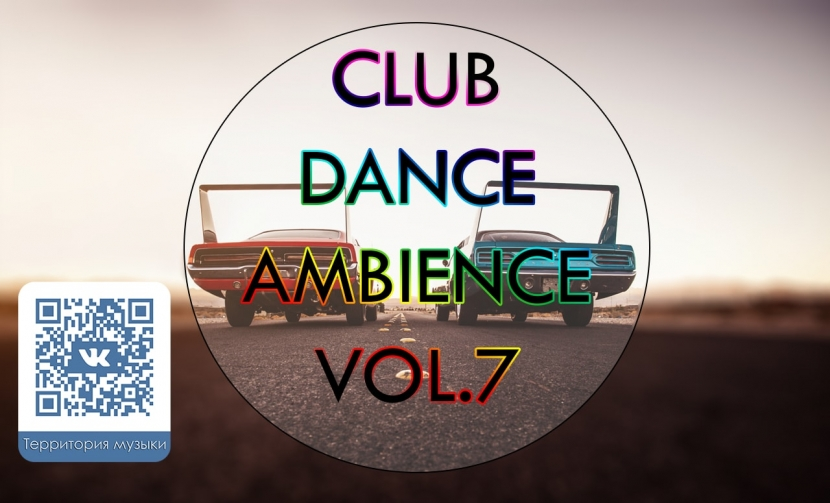 CLUB DANCE AMBIENCE VOL.7