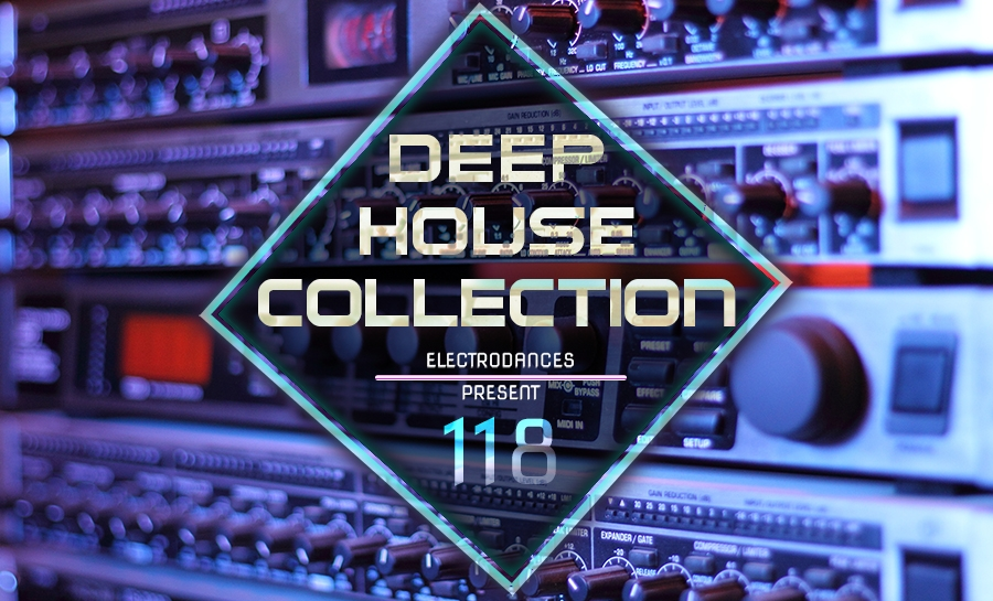 DEEP HOUSE COLLECTION VOL.118