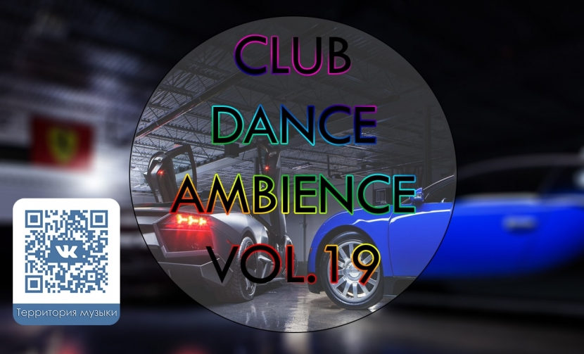 CLUB DANCE AMBIENCE VOL.19