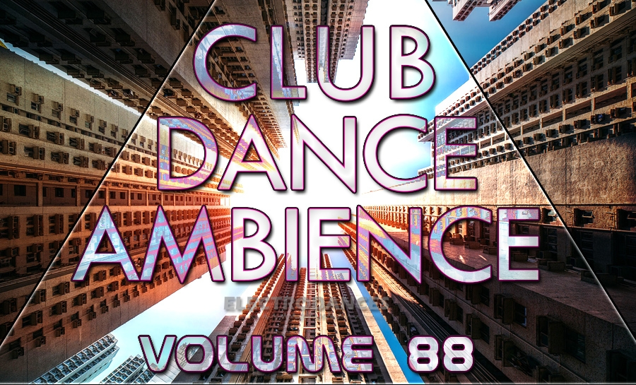 CLUB DANCE AMBIENCE VOL.88
