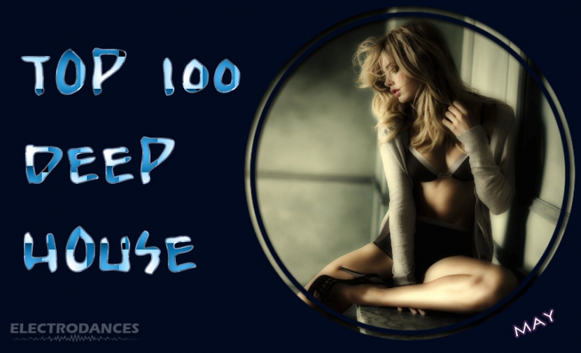 TOP 100 Deep House (May)
