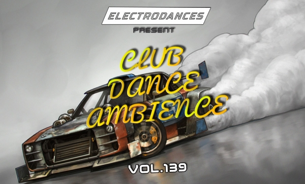 CLUB DANCE AMBIENCE VOL.139
