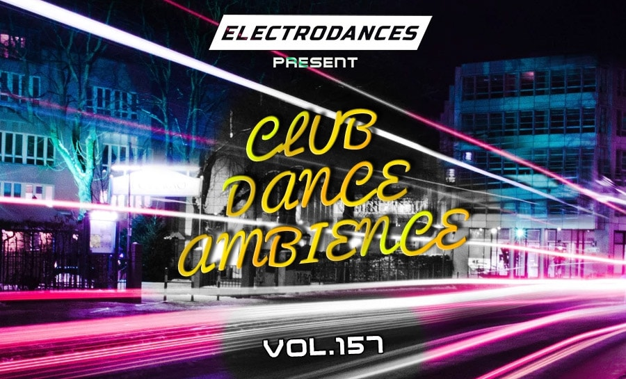 CLUB DANCE AMBIENCE VOL.157