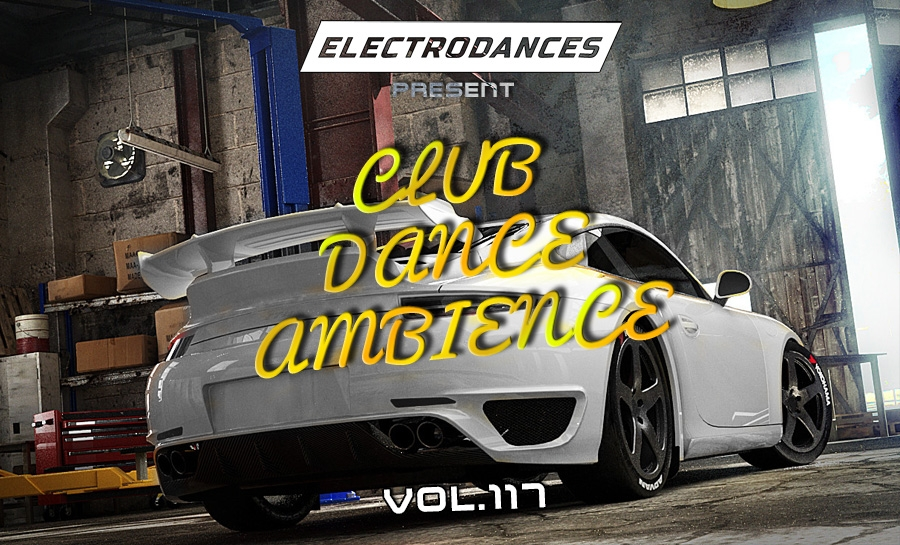 CLUB DANCE AMBIENCE VOL.117