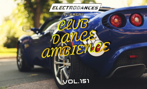 CLUB DANCE AMBIENCE VOL.151