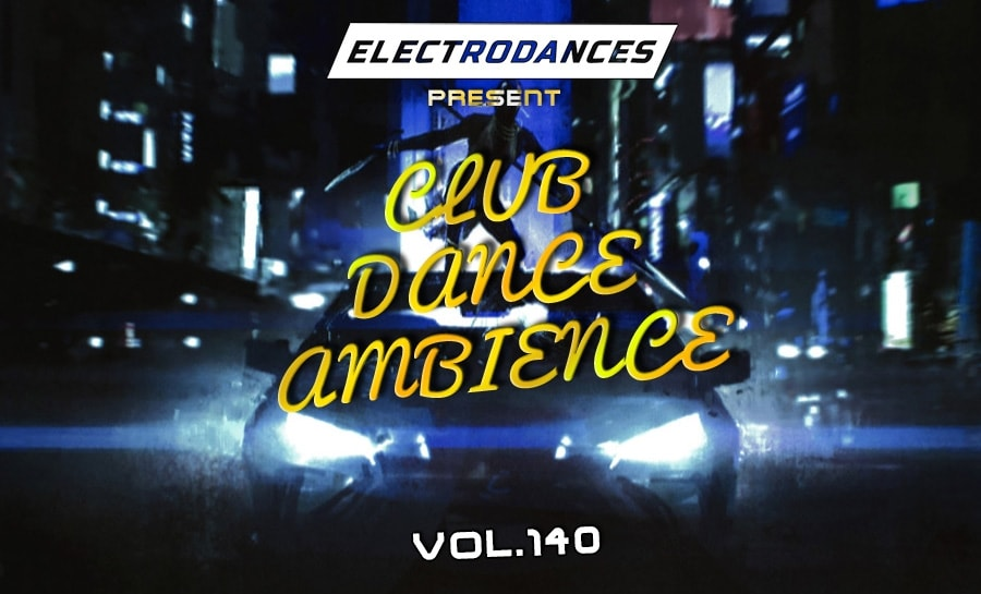 CLUB DANCE AMBIENCE VOL.140