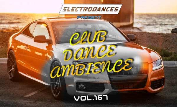 CLUB DANCE AMBIENCE VOL.167