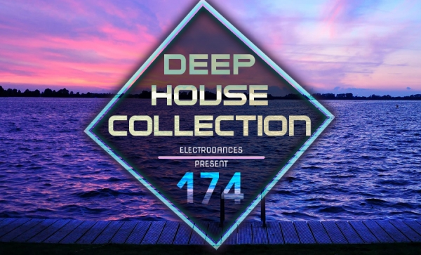 DEEP HOUSE COLLECTION VOL.174