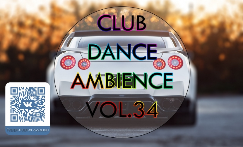 CLUB DANCE AMBIENCE VOL.34